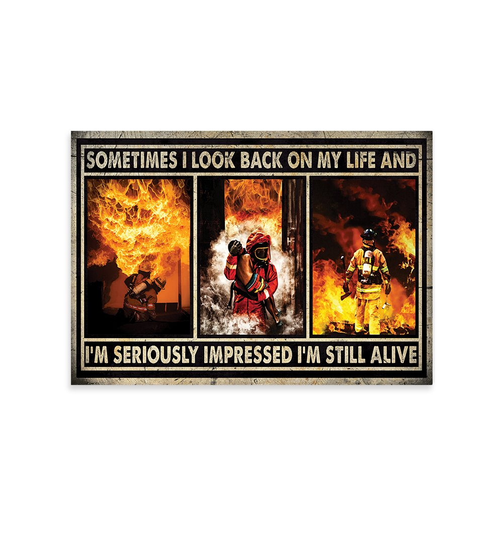 I'm Seriously Impressed I'm Still Alive Firefighter EZ24 2512 Canvas