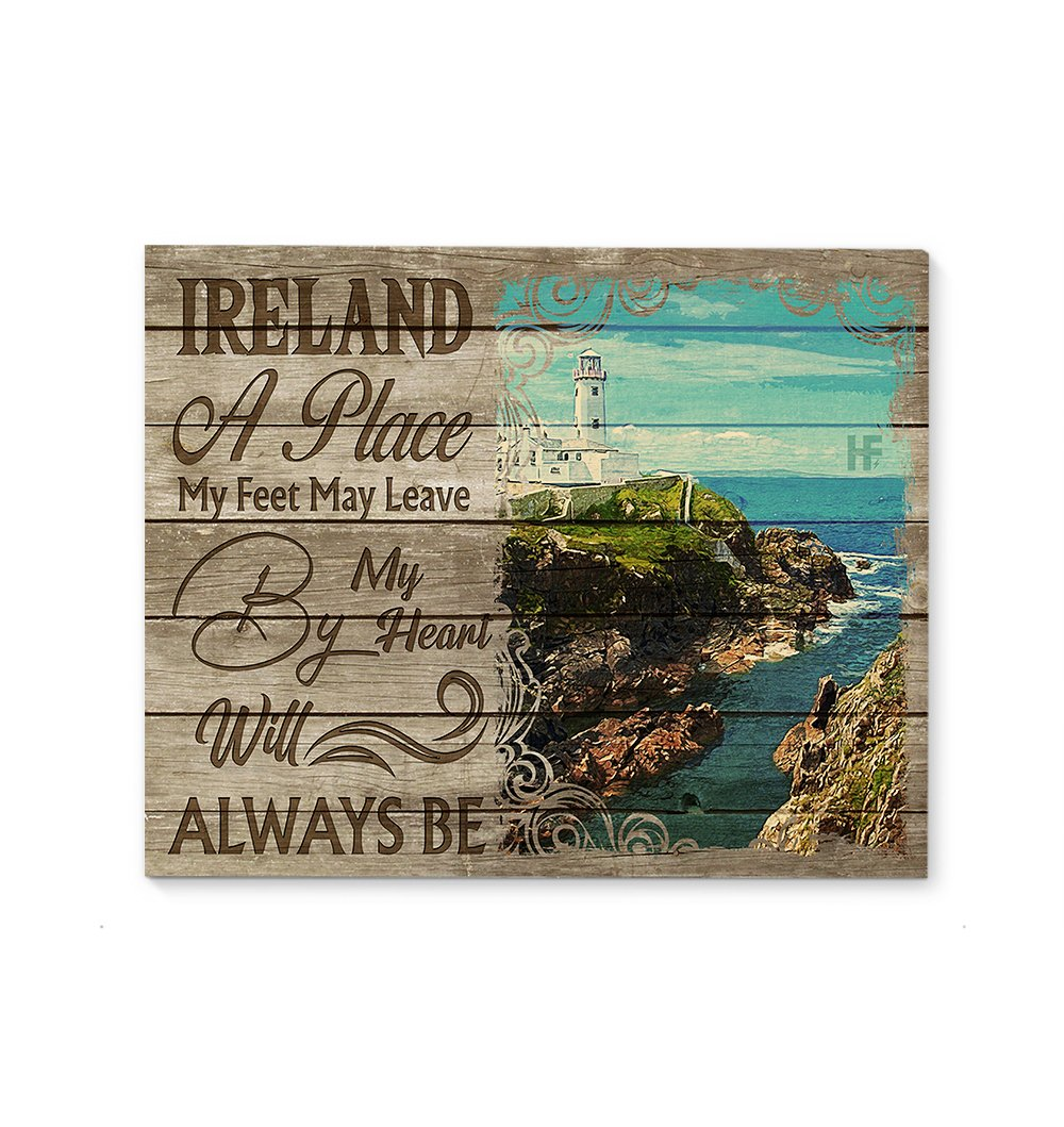 Ireland A Place My Feet May Leave By My Heart Will Always Be EZ12 1902 Canvas