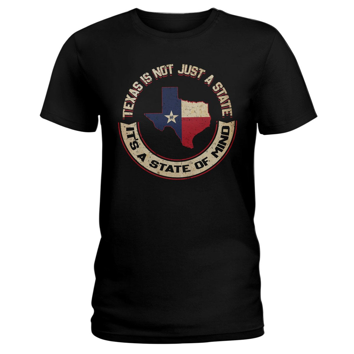Texas Is Not Just A State It's A State Of Mind EZ16 0802 Ladies T-shirt
