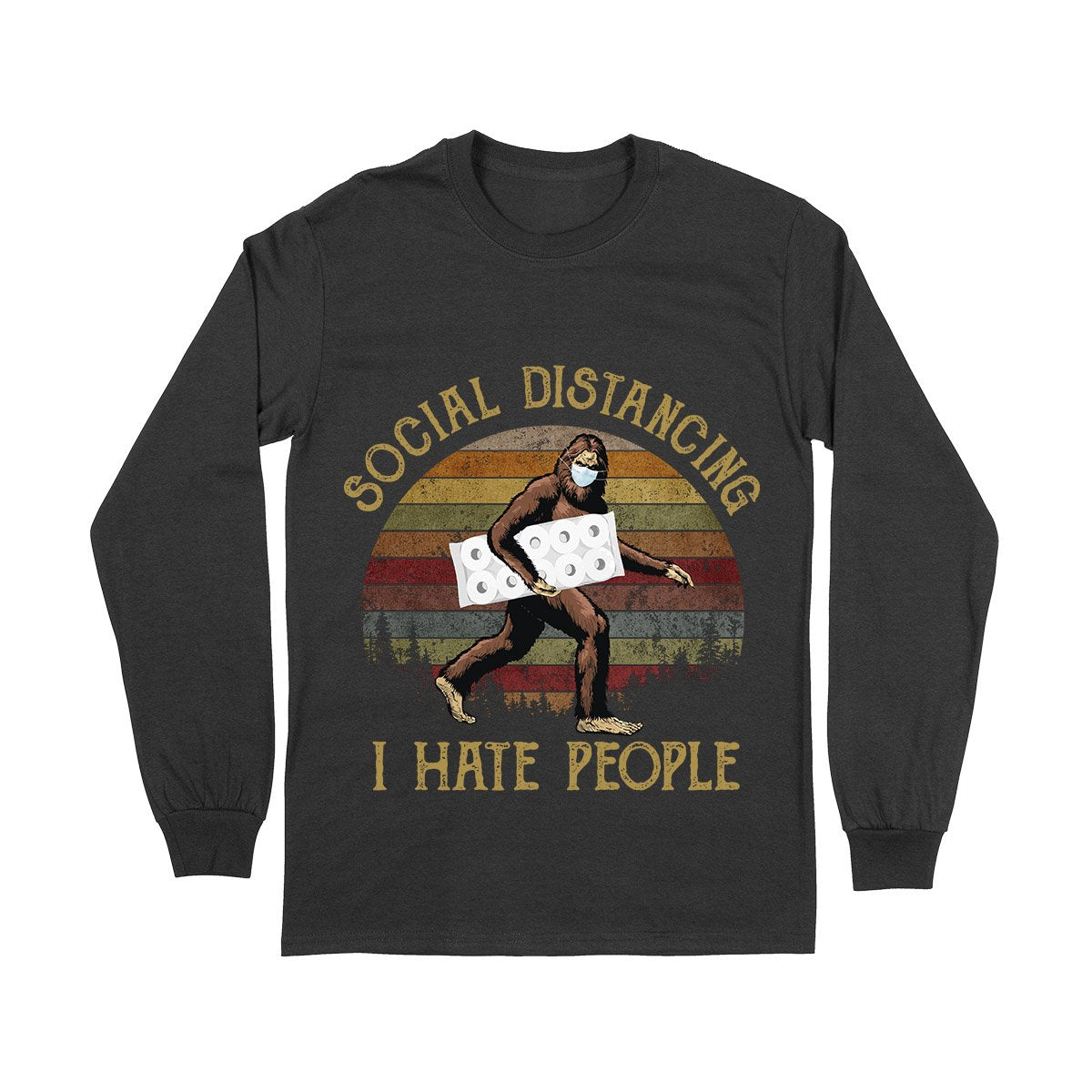 I Hate People Bigfoot Social Distancing EZ06 0904 Long Sleeve T-Shirt