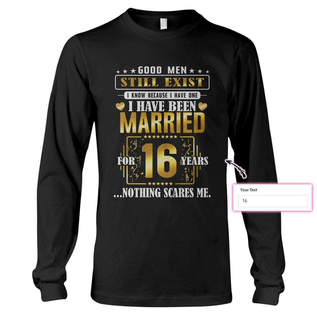 Good Men Still Exist I Know Because I Have One I Have Been Married EZ16 0903 custom Long Sleeve T-Shirt
