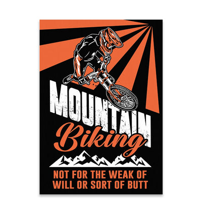 Not For The Weak Of Will Or Sort Of Butt Mountain Biking EZ22 1510 Canvas