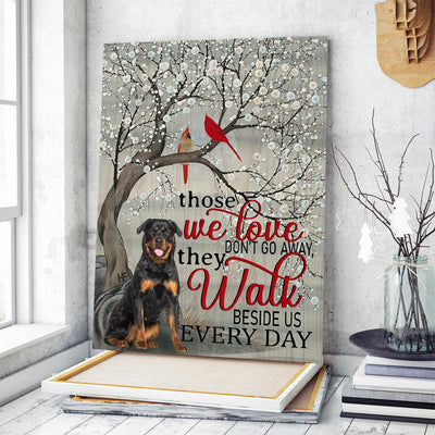 Rottweiler Those We Love Don't Go Away They Walk Beside Us Everyday EZ07 2409 Canvas