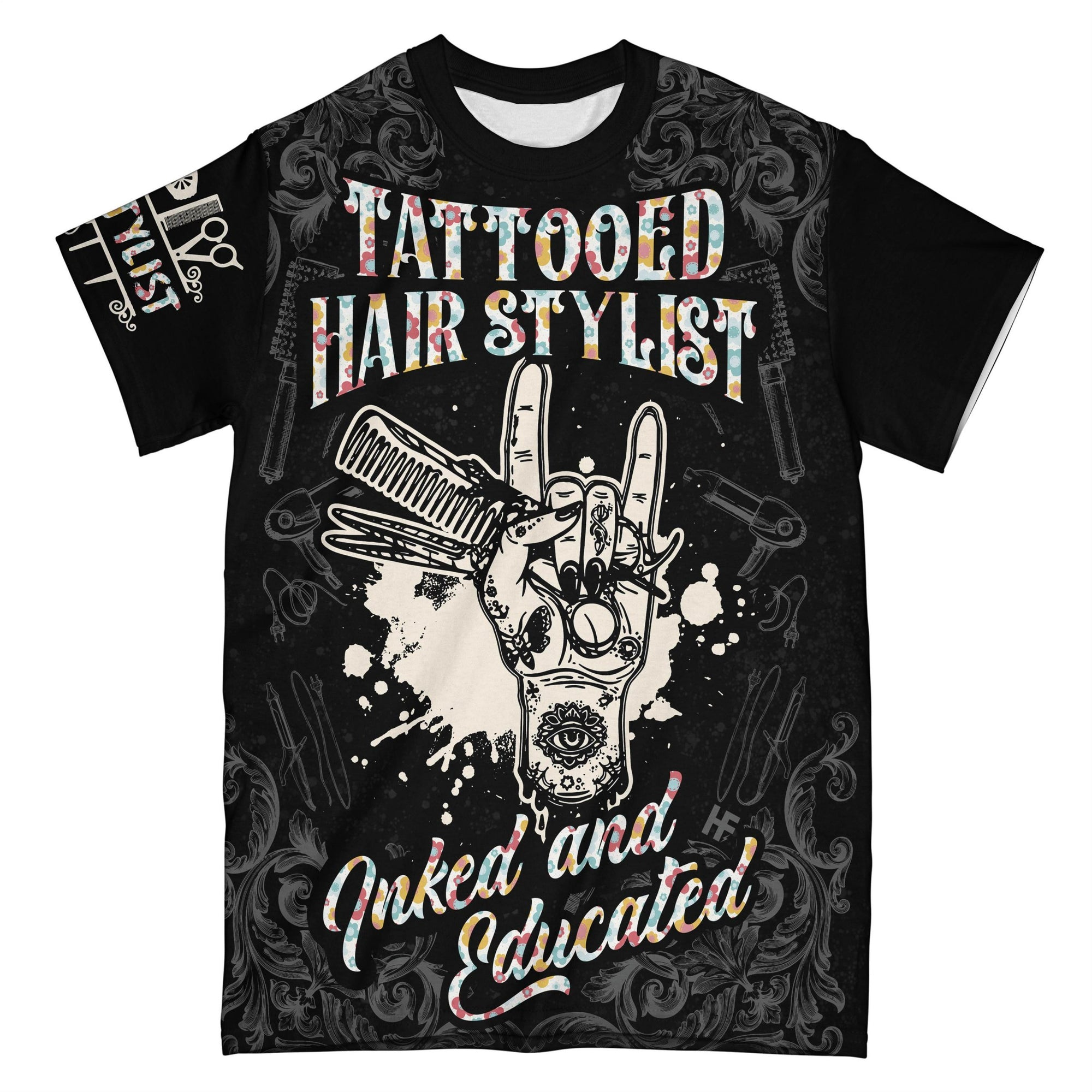 Tattooed Hair Stylist I'll Cut You EZ08 2608 All Over T-shirt