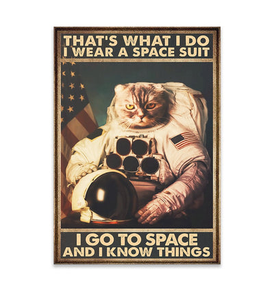 That's What I Do I Wear A Space Suit I Go To Space And I Know Things EZ25 0910 Canvas