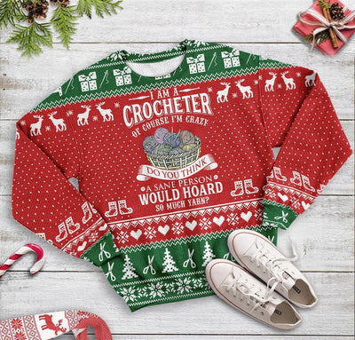 Ugly Christmas I Am A Crocheter Yarn Sewing EZ12 1310 All Over Print Sweatshirt