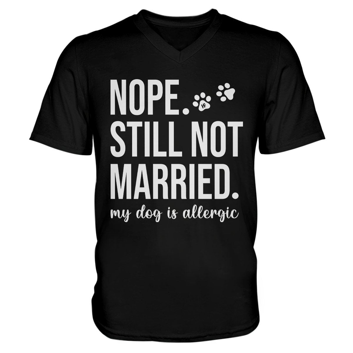 Nope Still Not Married My Dog Is Allergic EZ16 0503 Unisex V-neck T-shirt