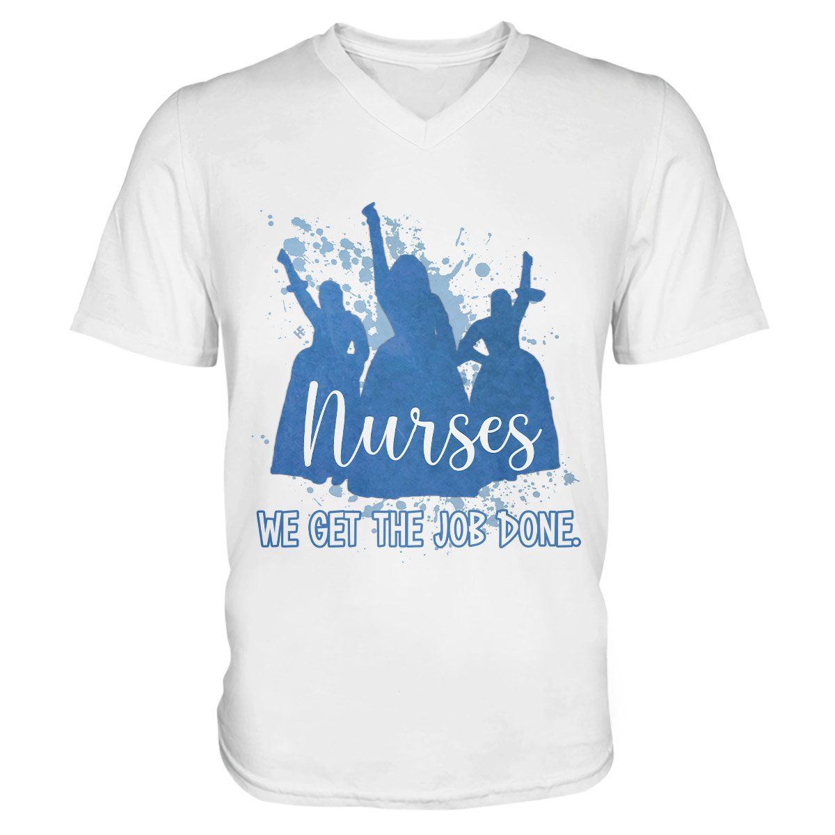 Nurses We Get The Job Done 1003 Unisex V-neck T-shirt