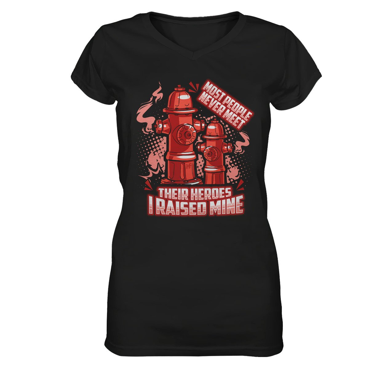 Most People Never Meet Their Heroes Firefighter EZ24 1802 Women V-neck T-shirt
