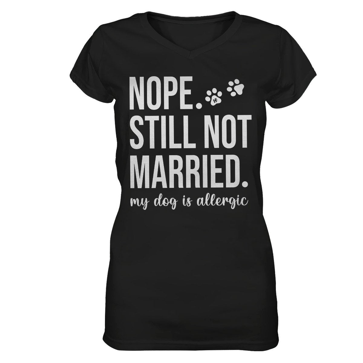 Nope Still Not Married My Dog Is Allergic EZ16 0503 Women V-neck T-shirt