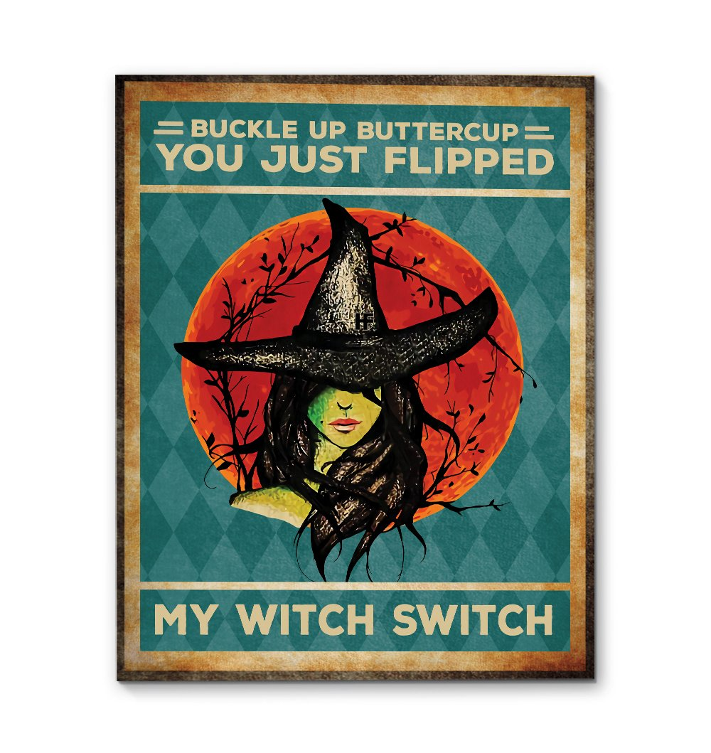 You Just Flipped My Witch Switch EZ12 2509 Canvas