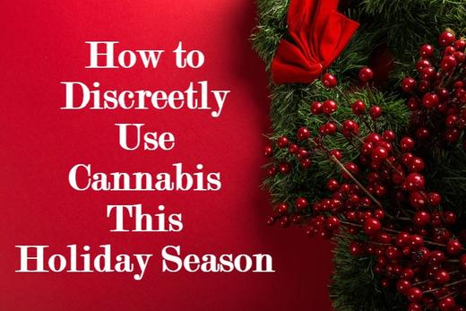 5 Ways to Discreetly Use Cannabis During the Holidays