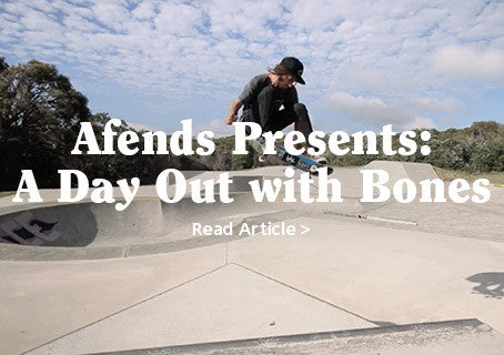 Afends Presents: A Day Out with Bones