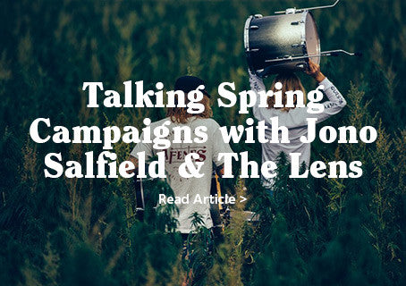 Talking Spring Campaigns with Jono Salfield & The Lens