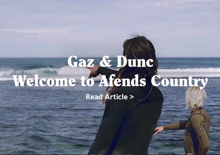 Welcome to Afends Country - Gaz + Dunc
