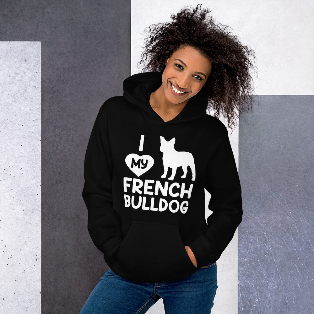 I Love My French Bulldog Unisex Hoodie