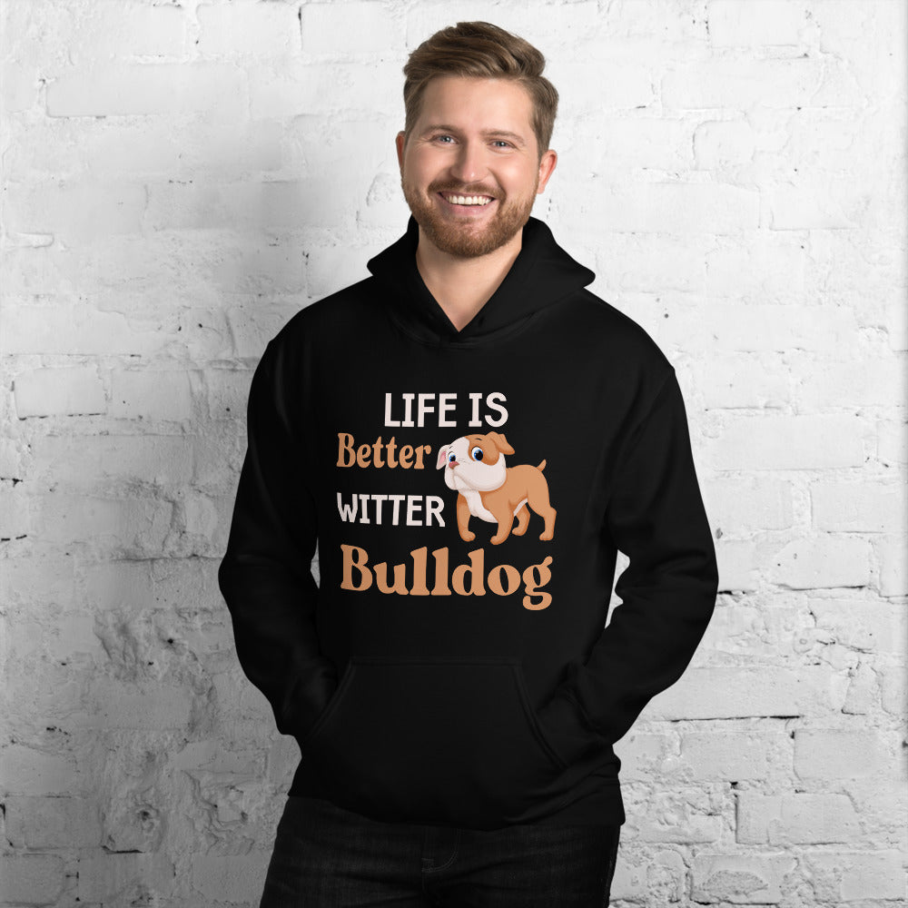 Life is Better Witter Bulldog Hoodie