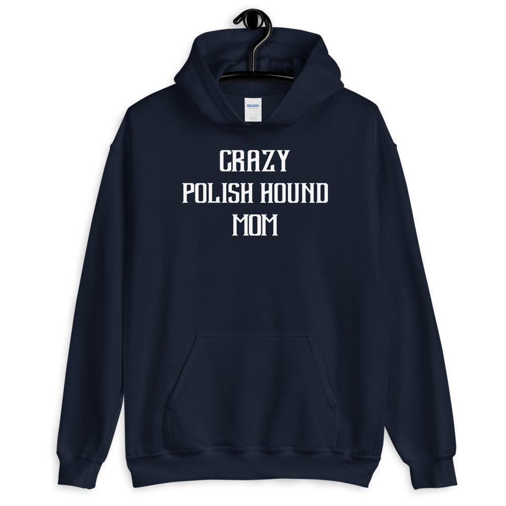 Crazy POLISH HOUND Mom Gift For Dog Mom Hoodie