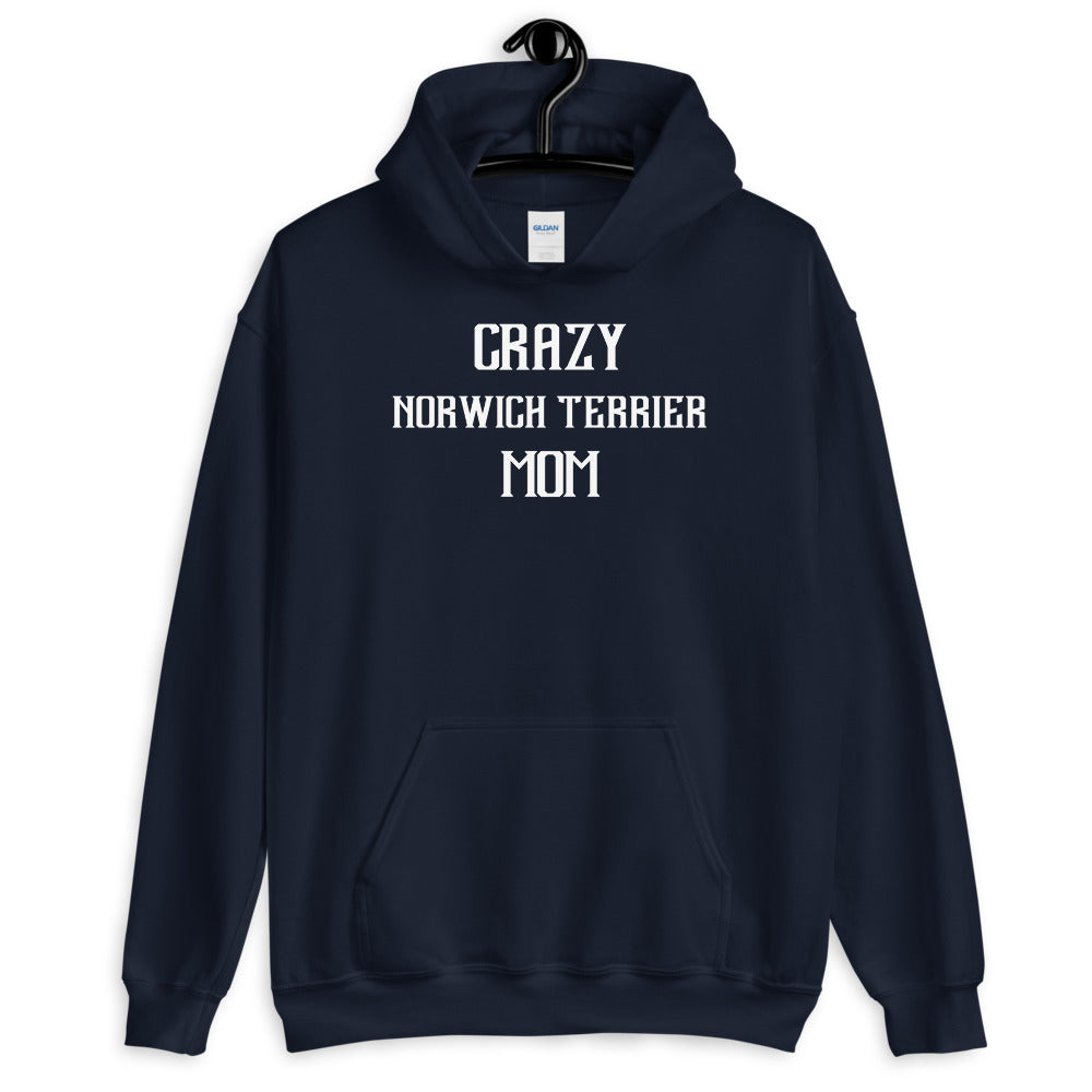 Crazy NORWICH TERRIER Mom Gift For Dog Mom Hoodie