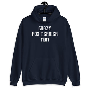 Crazy FOX TERRIER Mom Gift For Dog Mom Hoodie