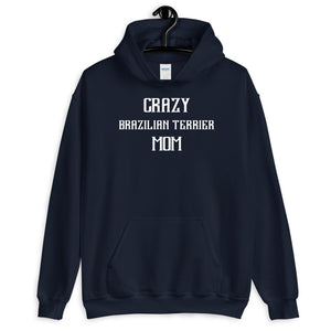 Crazy BRAZILIAN TERRIER Mom Gift For Dog Mom Hoodie