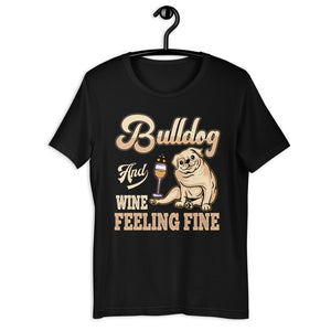 Bulldog And Wine Feeling Fine Tee