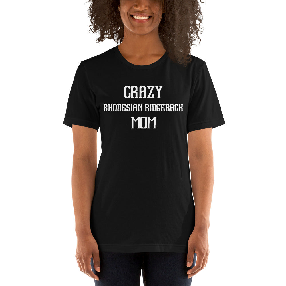 Crazy RHODESIAN RIDGEBACK Mom Gift For Dog Mom Tee