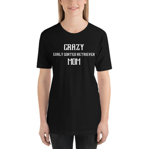 Crazy CURLY COATED RETRIEVER Mom Gift For Dog Mom Tee
