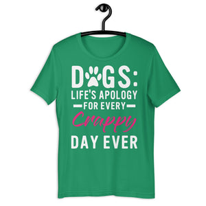 Dogs Life's Apology For Ever Crappy Day Ever  Tee