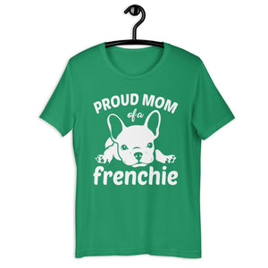 Proud Mom Of A Frenchie Tee