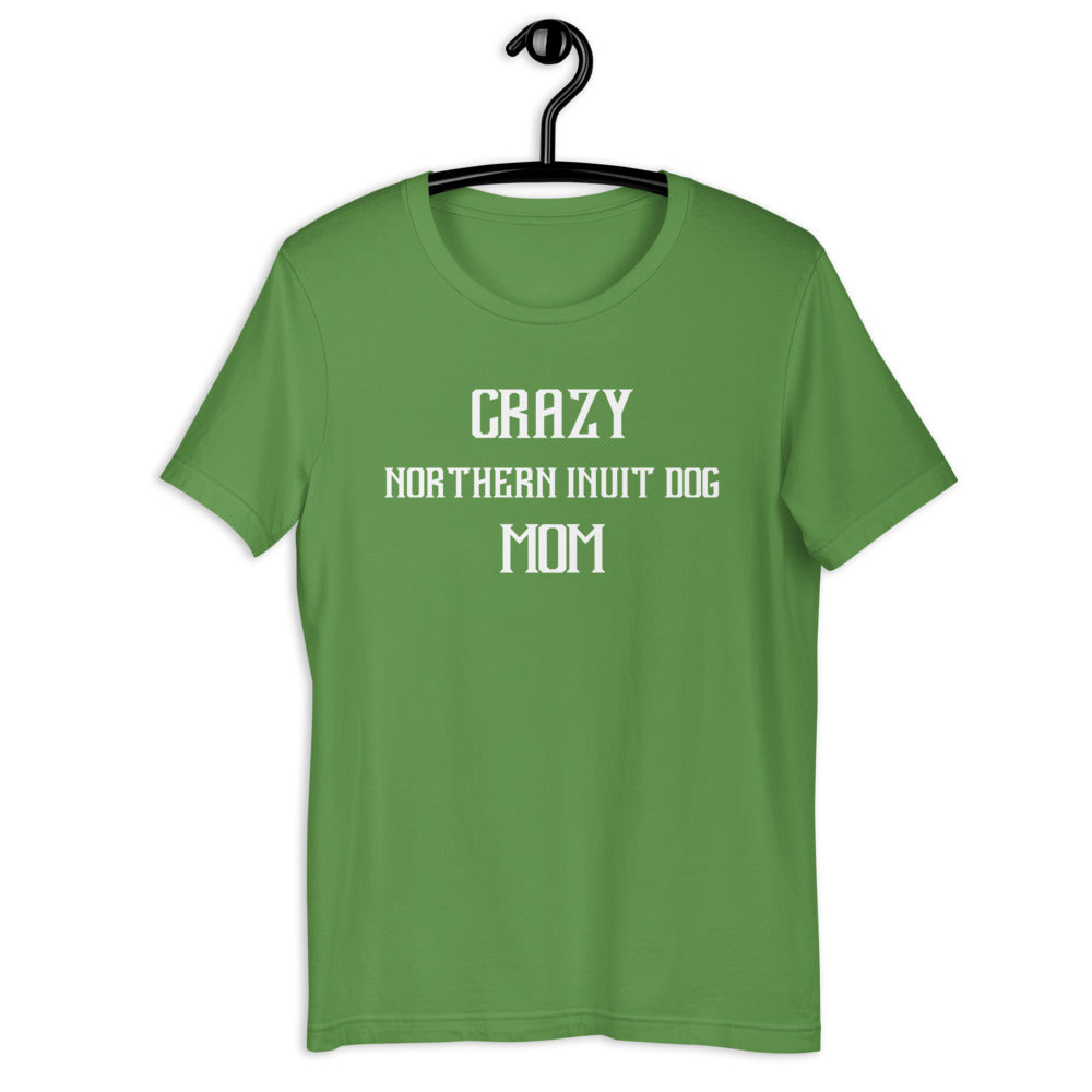 Crazy NORTHERN INUIT DOG Mom Gift For Dog Mom Tee