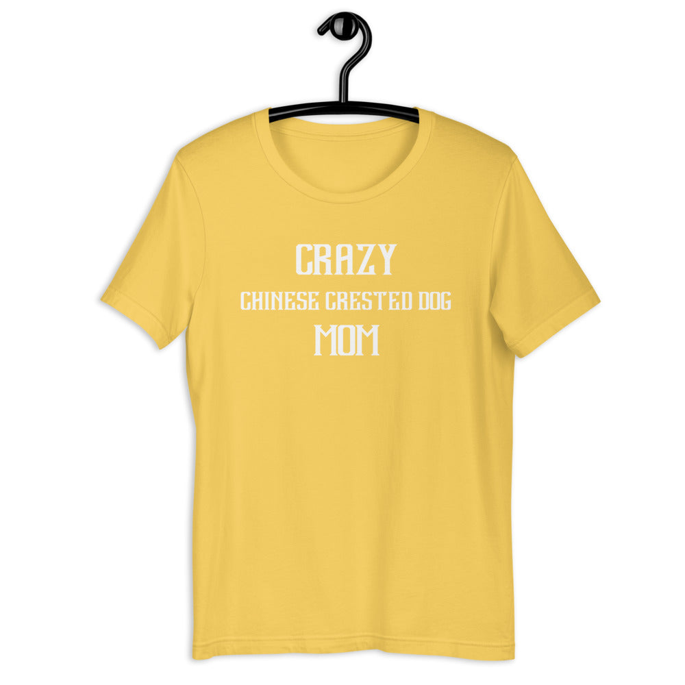 Crazy CHINESE CRESTED DOG Mom Gift For Dog Mom Tee