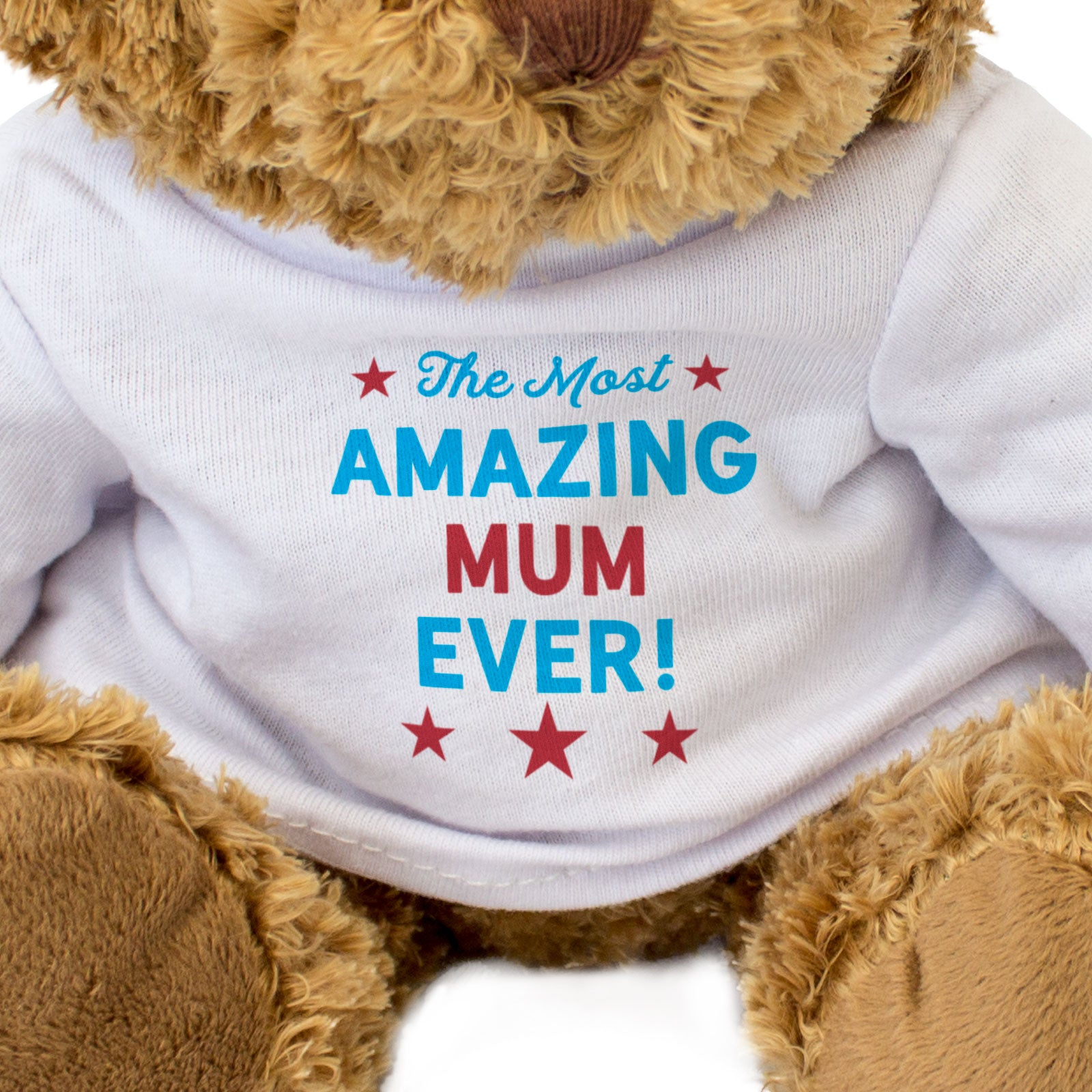 The Most Amazing Mum Ever Teddy Bear