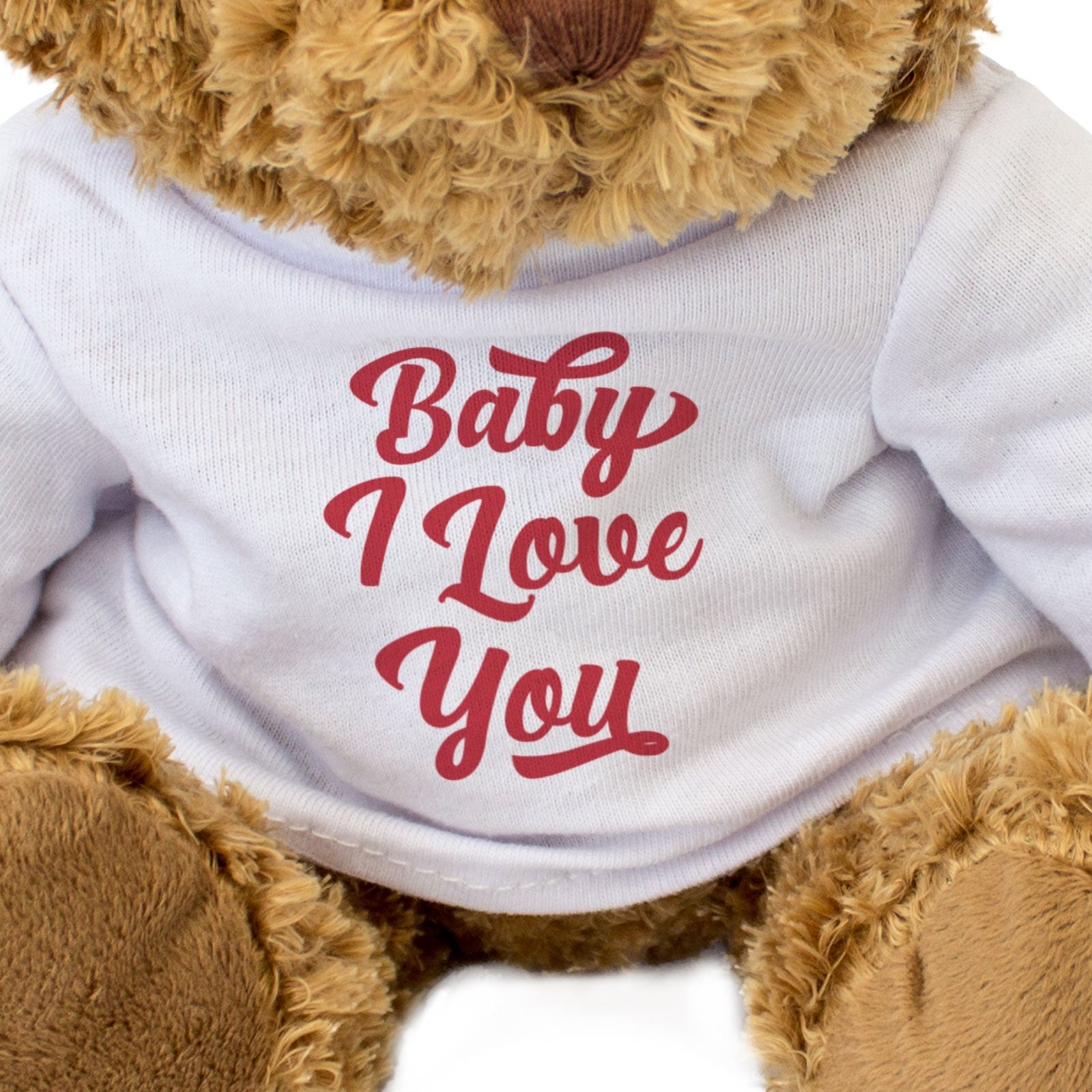 Baby I Love You - Teddy Bear