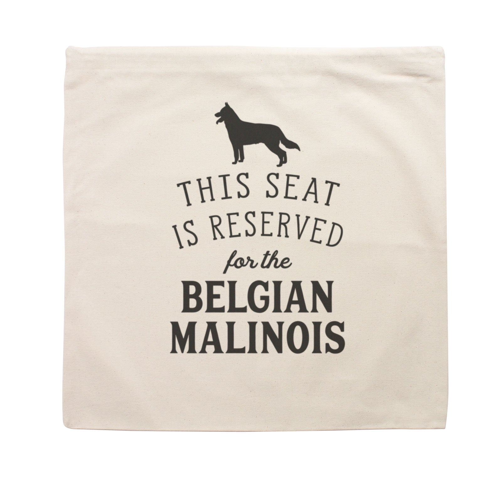 Reserved for the Belgian Malinois Cushion Cover