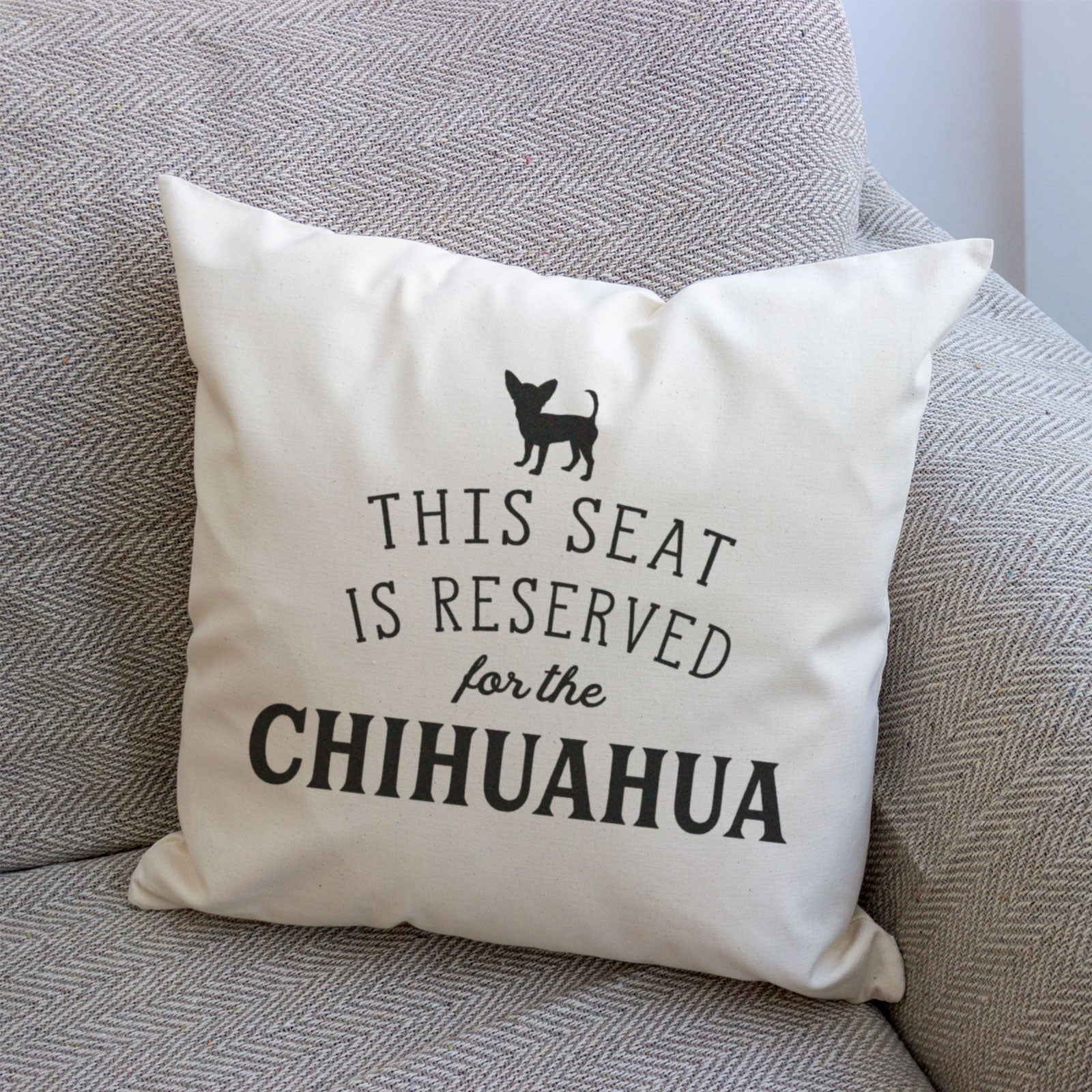 Reserved for the Chihuahua Cushion Cover