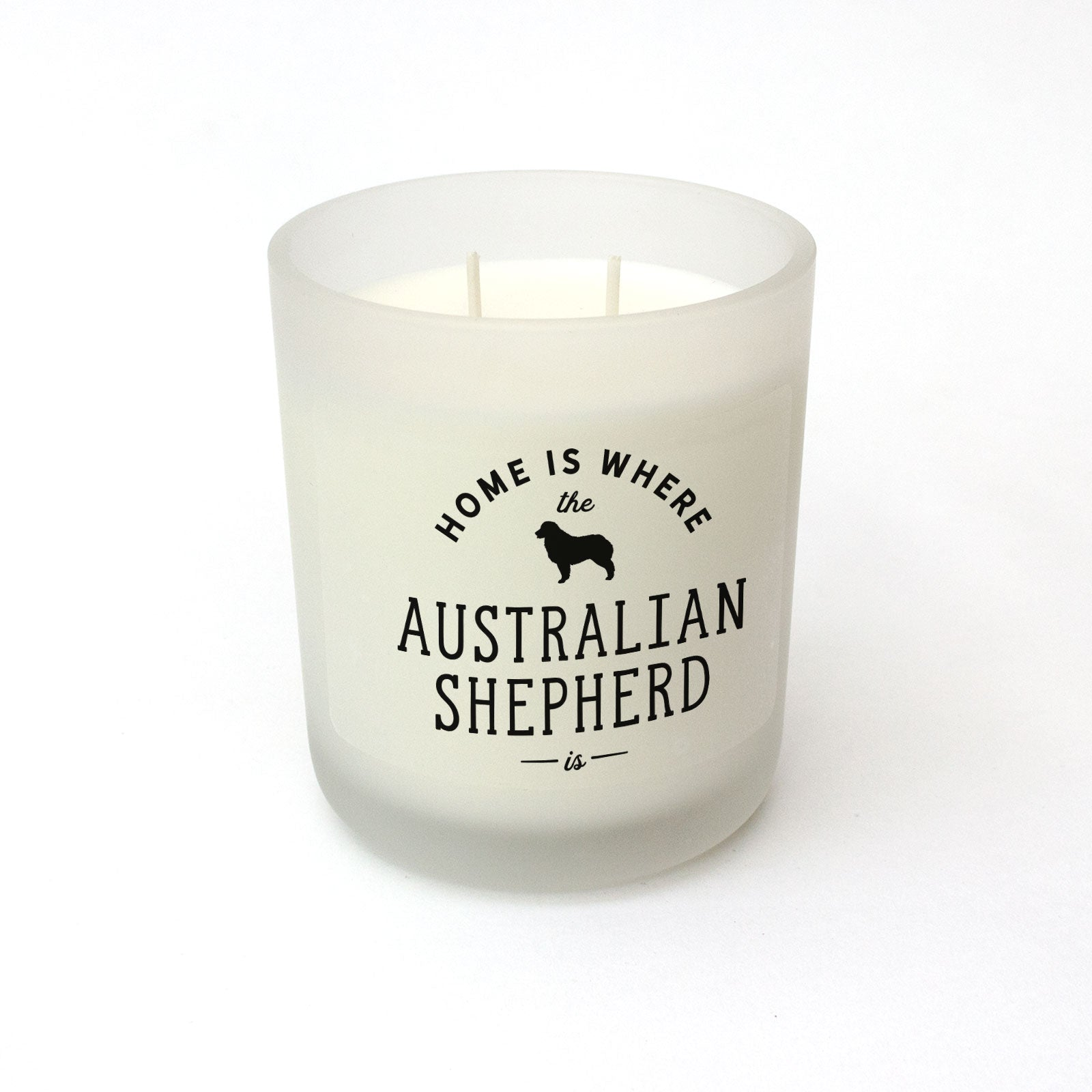 Home Is Where The Australian Shepherd Is Scented Candle