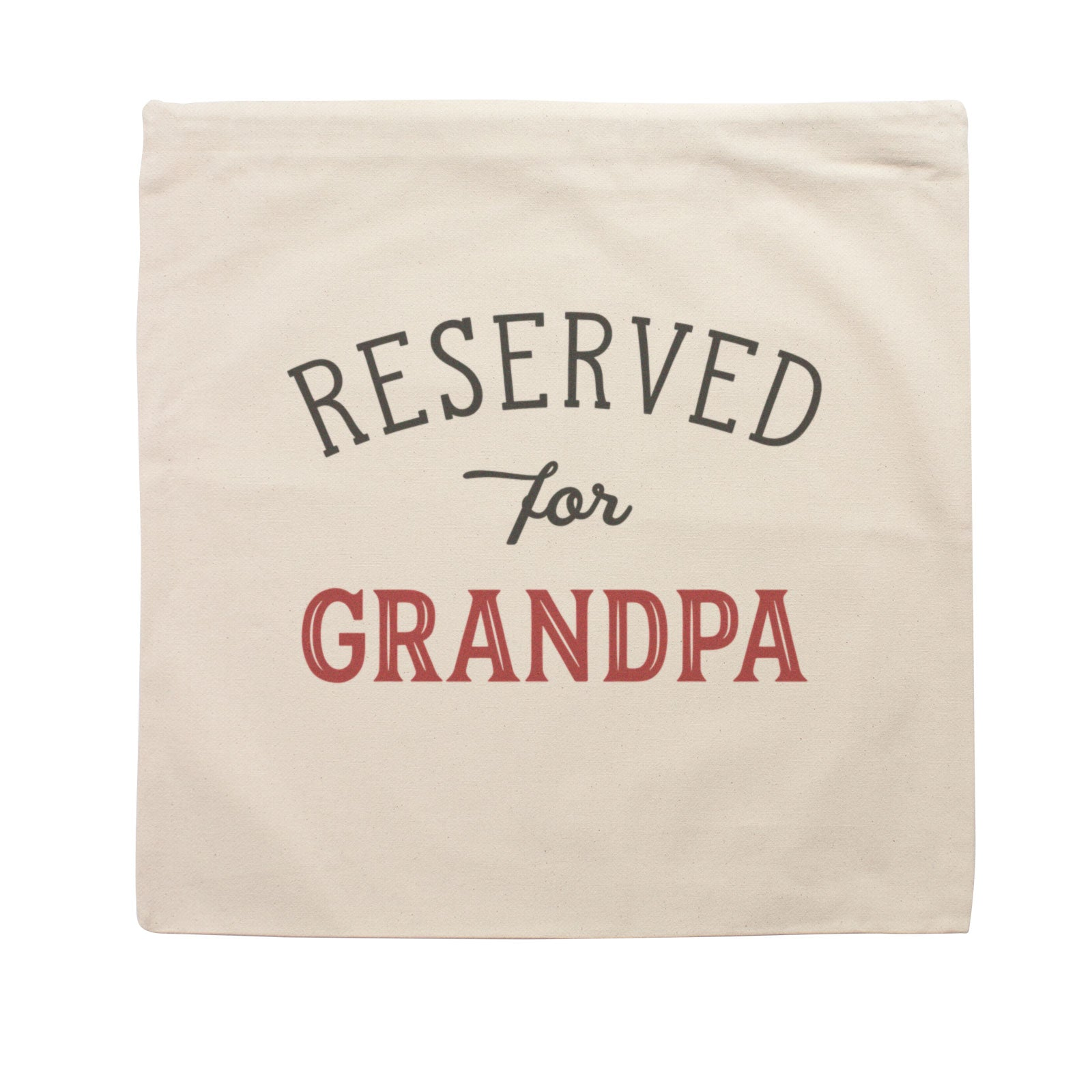 Reserved for Grandpa Cushion Cover