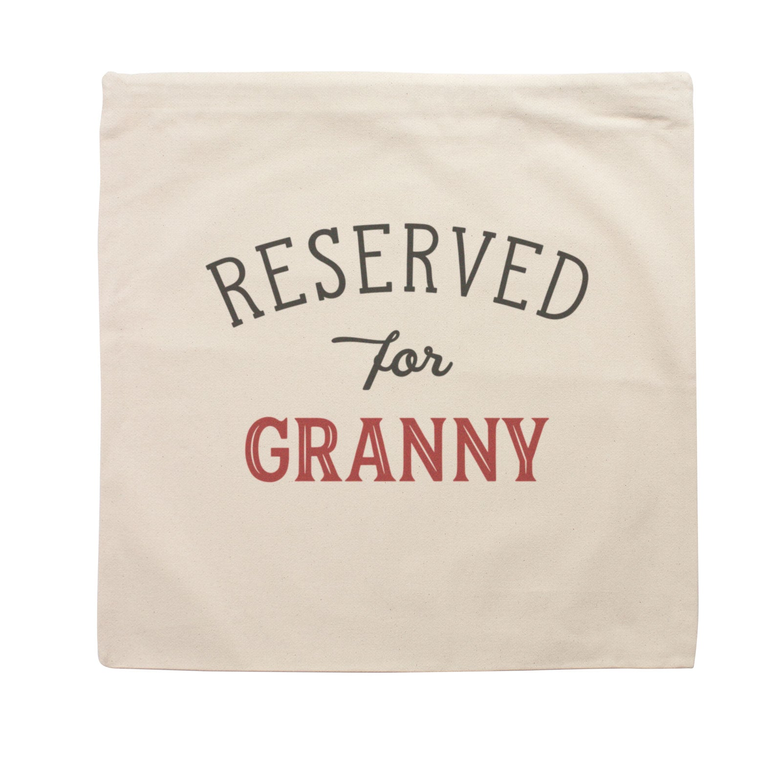 Reserved for Granny Cushion Cover