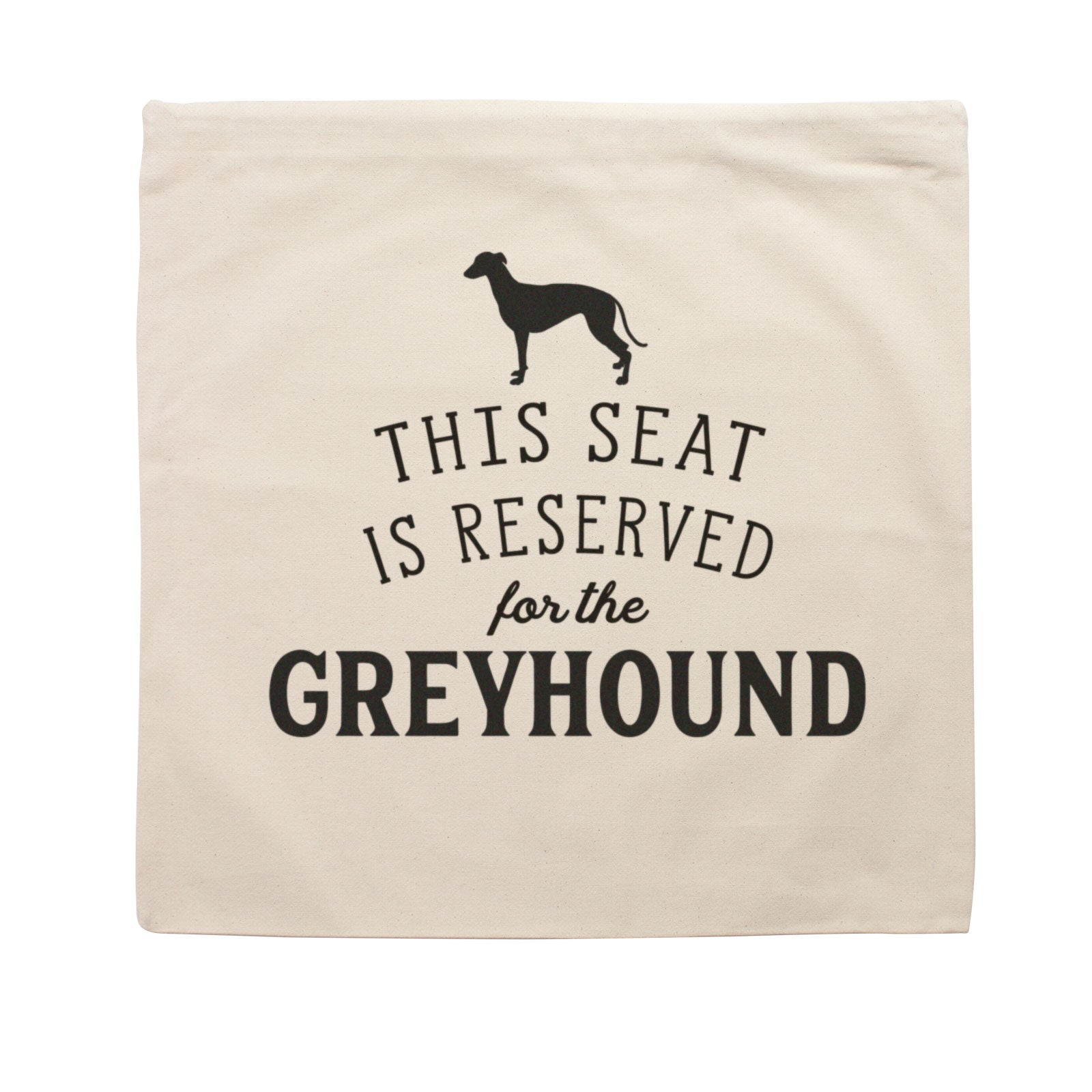 Reserved for the Greyhound Cushion Cover