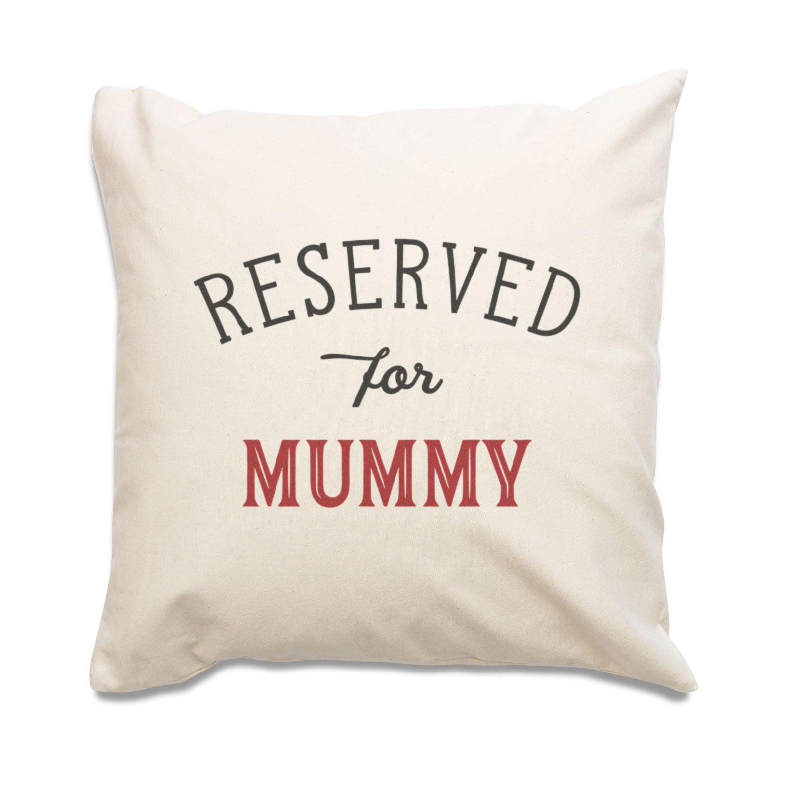Reserved for Mummy Cushion Cover
