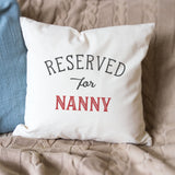 Reserved for Nanny Cushion Cover