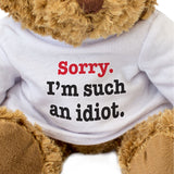Sorry I'm Such An Idiot Teddy Bear Apology Gift