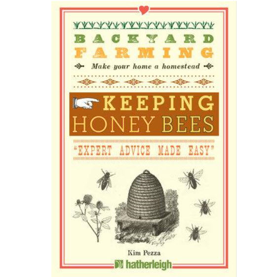 Backyard Farming: Keeping Honeybees, by Kim Pezza