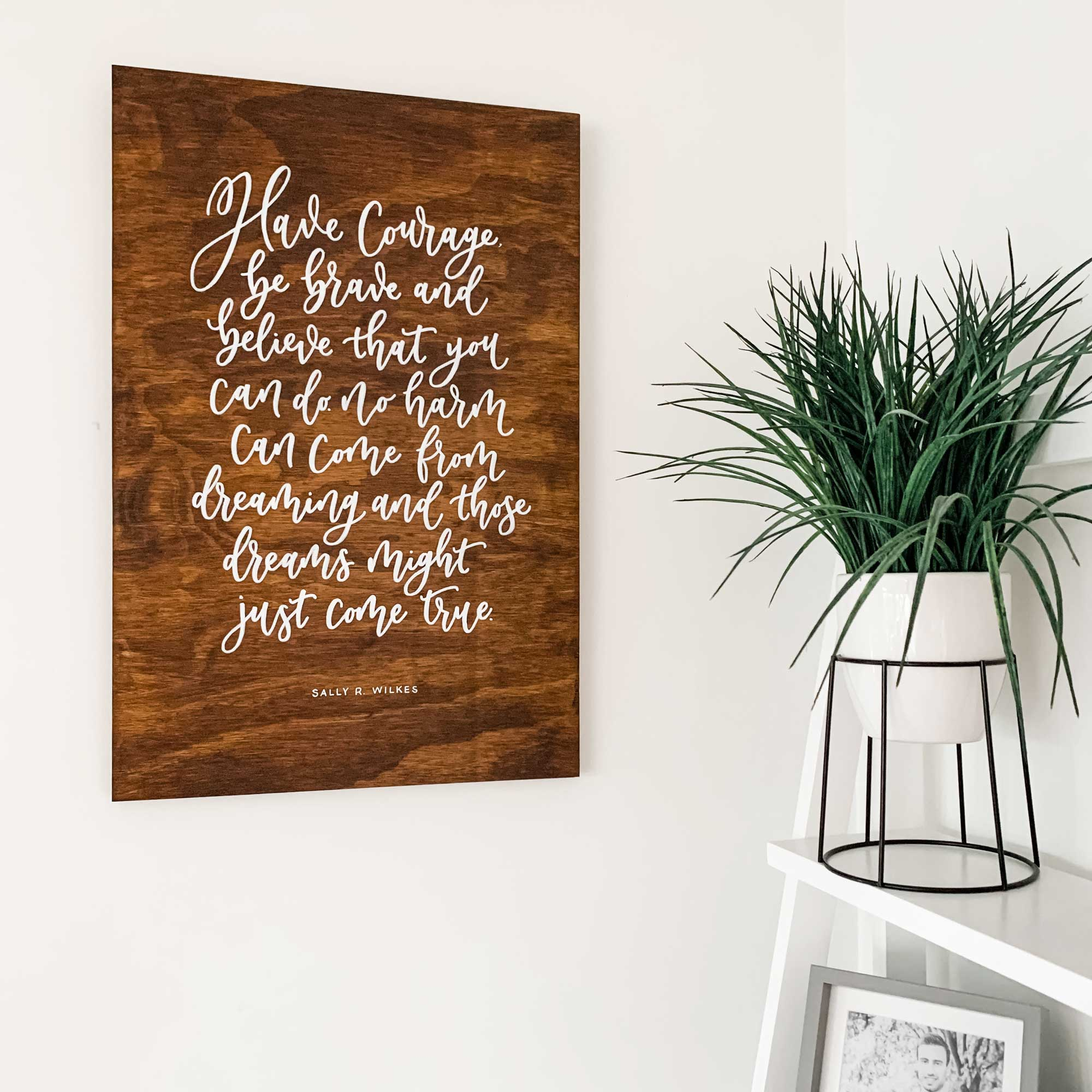 'Have Courage' Hand Lettered Sign