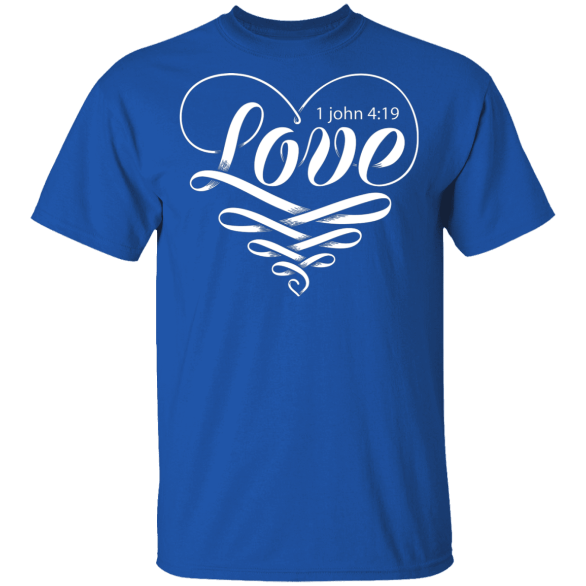 Love - John 4:19 - T-Shirt - My Christian Shop