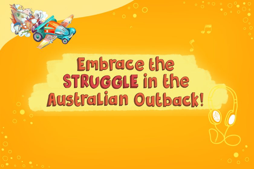 Embrace the STRUGGLE in the Australian Outback!