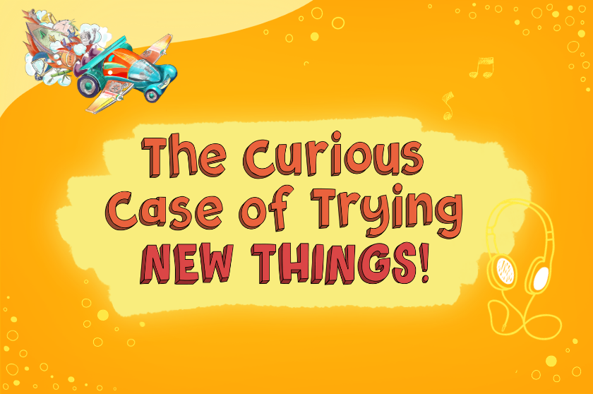 The Curious Case of Trying NEW THINGS!