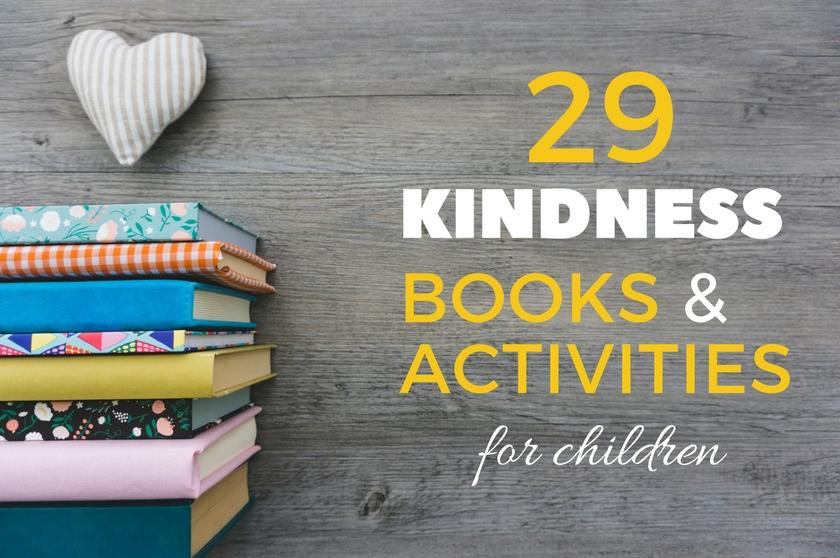 29 Books and Activities That Teach Kindness to Children
