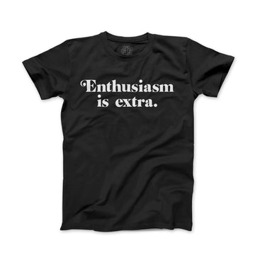 Enthusiasm is Extra T-shirt